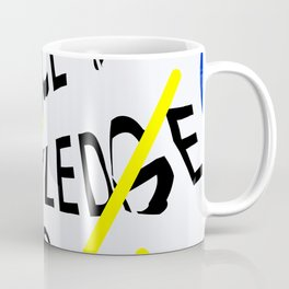 The only source of knowledge is experience. Albert Einstein Coffee Mug