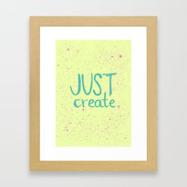 Motivation to be creative. Just create colorful lettering. Framed Art Print
