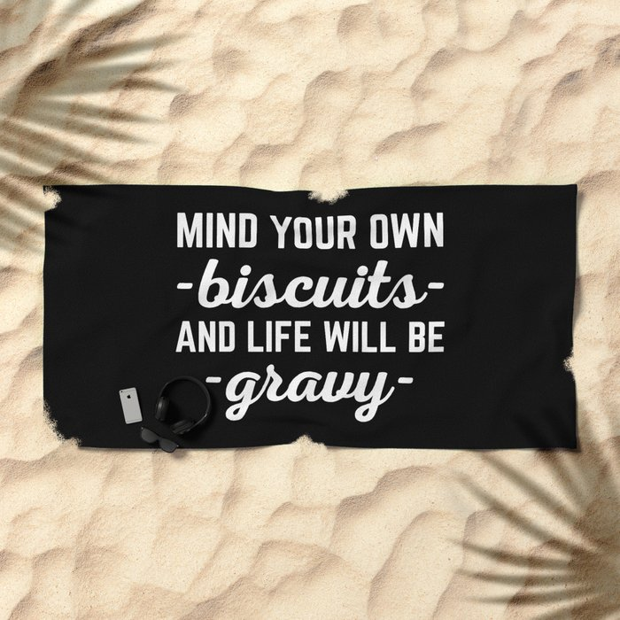 Life Will Be Gravy Funny Quote Beach Towel