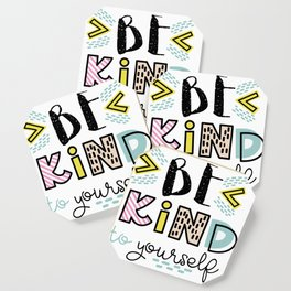 Be Kind to Yourself Coaster