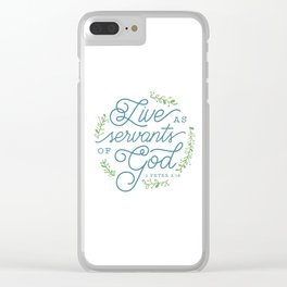 """Live as Servants of God"" Bible Verse Print Clear iPhone Case"
