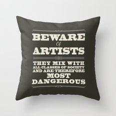 Beware of Artists Throw Pillow