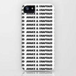 awake & unafraid iPhone Case