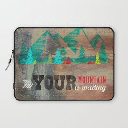 Your Mountain is Waiting 2 Laptop Sleeve