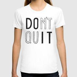 DOn't quIT T-shirt