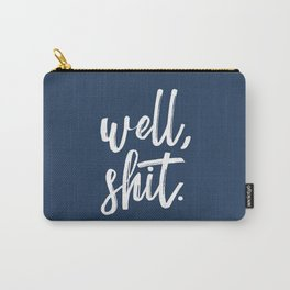 Well, shit. Carry-All Pouch