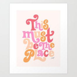 This Must Be the Place (Pink Palette) Art Print