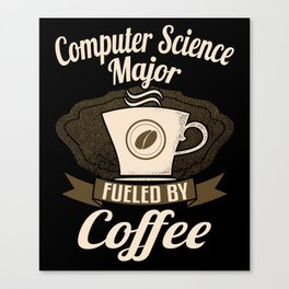 Computer Science Major Fueled By Coffee Canvas Print