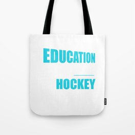 Education Is Important Hockey Is Importanter Tote Bag
