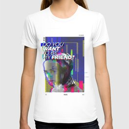 Do you want to be my friend? T-shirt