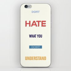 Dont Hate What You Don't UNDERSTAND iPhone & iPod Skin
