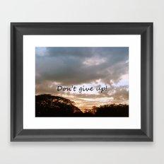 Don't give up! Framed Art Print
