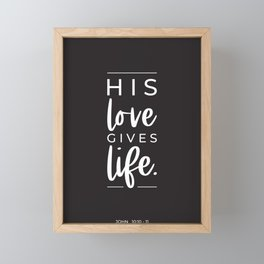 His Love Gives Life | John 10:10-11 | Black Framed Mini Art Print