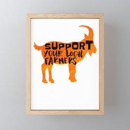 Support Your Local Farmers Goat Farmer Shephard Farm Girl Goat Lady Framed Mini Art Print