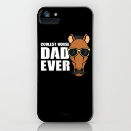 Coolest Horse Dad - Horse Lover Rider iPhone Case