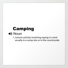 Funny Camping defintion Gift idea Art Print