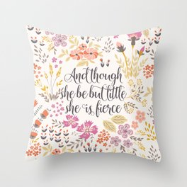 And though she be but little she is fierce (MFP1) Throw Pillow