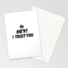 I Trust You Stationery Cards