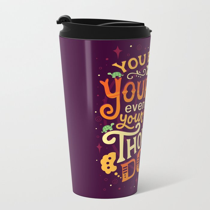 Thoughts are only thoughts Metal Travel Mug