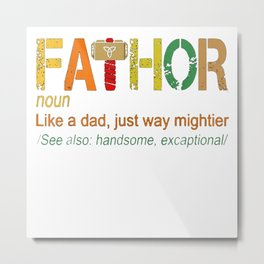 Fathor definition Like Dad Just Way Mightier Hero shirt copy Metal Print