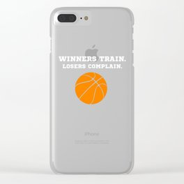 Winners Train, Losers Complain Basketball T-shirt Clear iPhone Case