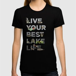 Live Your Best Lake Life T-shirt