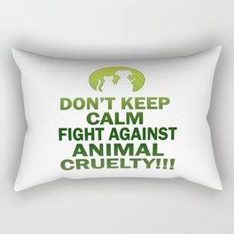 Don't keep calm, fight against animal cruelty Rectangular Pillow