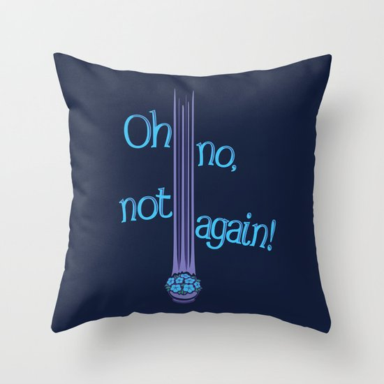 Oh No, Not Again! Throw Pillow