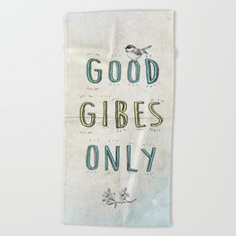 Good GIBES Only Beach Towel