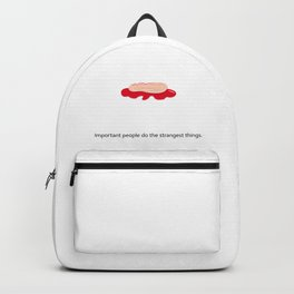 Important people do the strangest things. Backpack