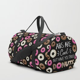 Abs Are Cool But Have You Tried Donuts Duffle Bag