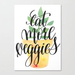 Eat More Veggies Quote Canvas Print