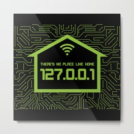 There's No Place Like Home 127.0.0.1 Metal Print