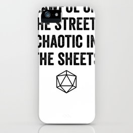 Lawful On The Streets Chaotic In The Sheets Lawful On The Streets Chaotic In The Sheets iPhone Case