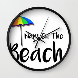 Beach Naps on the Beach Napping on the Beach Wall Clock