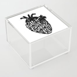 Pain fades unless you feed it Acrylic Box