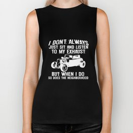 I Don't Always Listen My Exhaust When I Do Funny Hot Rod Car Lover Gift Hot Rod T-Shirts Biker Tank