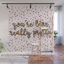 You're Like, Really Pretty - Pink Polka Dot Wall Mural