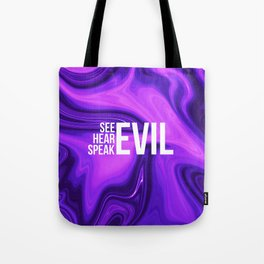 "ABSTRACT LIQUIDS XXIV ""24"" - see evil hear evil speak evil Tote Bag"