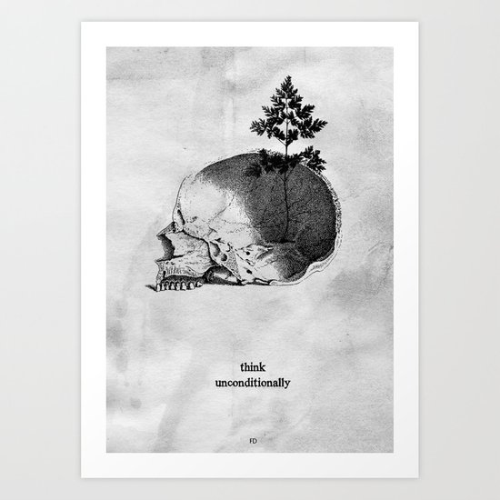 Think Unconditionally Art Print