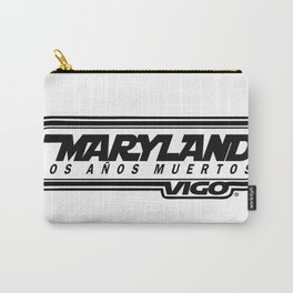 L  O  S    A  Ñ  O  S    M  U  E  R  T  O  S - MARYLAND - vigo - MarylandVigo Carry-All Pouch