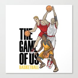 Basketball The Game Of Us Basket Ball Sport Team Gift Canvas Print