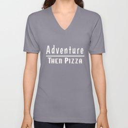 Adventure, Then Pizza Tees Unisex V-Neck