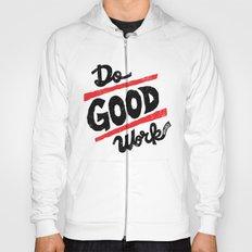 Do Good Work Hoody