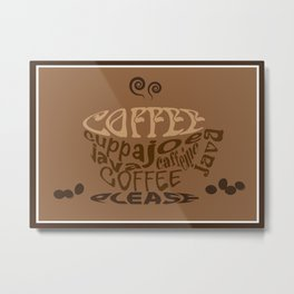 I Want Coffee Metal Print
