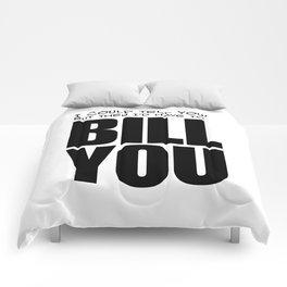 Bill You Comforters