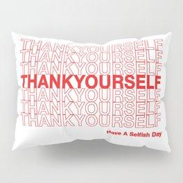 THANKYOURSELF Pillow Sham