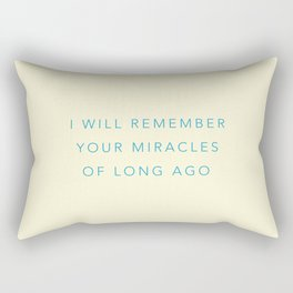 I will remember your miracles of long ago Rectangular Pillow