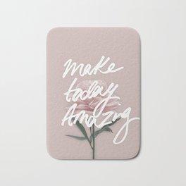 Make Today Amazing Bath Mat