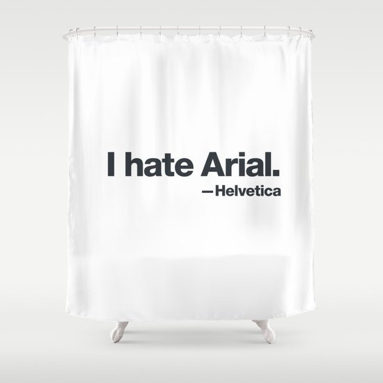 I hate Arial Shower Curtain